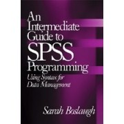 An Intermediate Guide to SPSS Programming by Sarah E. Boslaugh