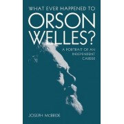 What Ever Happened to Orson Welles? by Joseph McBride
