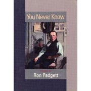 You Never Know by Ron Padgett