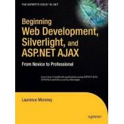Beginning Web Development, Silverlight and ASP.NET AJAX by Laurence Moroney