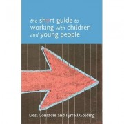 The Short Guide to Working with Children and Young People by Liesl Conradie