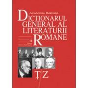 Dictionarul General al Literaturii Romane. Vol. VII (Ț-Z)