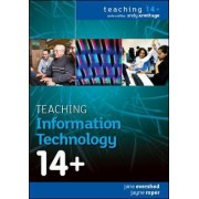 Teaching Information Technology 14+ by Jane Evershed