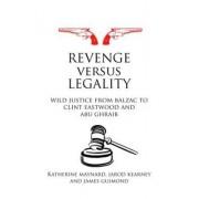 Revenge Versus Legality by Katherine Maynard