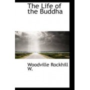 The Life of the Buddha by Woodville Rockhill W