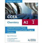 CCEA Chemistry A2 Student Unit 2: Analytical, Transition Metals, Electrochemistry and Further Organic Chemistry by Alyn G. Mcfarland