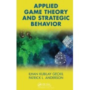 Applied Game Theory and Strategic Behavior by Ilhan K. Geckil