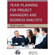 Team Planning for Project Managers and Business Analysts by Gail Levitt