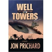 Well of Towers by Jon Prichard