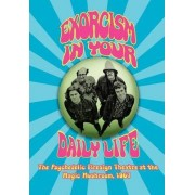 Exorcism in Your Daily Life the Psychedelic Firesign Theatre at the Magic Mushroom - 1967 by The Firesign Theatre