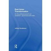 East Asian Transformation by Jeffrey Henderson