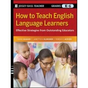 How to Teach English Language Learners by Diane S. Haager