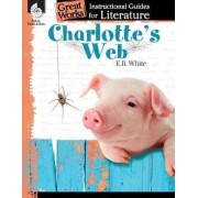 Charlotte's Web: An Instructional Guide for Literature by Debra Housel