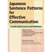 Japanese Sentence Patterns For Effective Communication: A Self-study Course And Reference by Taeko Kamiya
