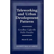 Teleworking and Urban Development Patterns by Melvin R. Levin