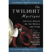 The 'Twilight' Mystique by Amy M. Clarke