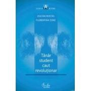 Tanar student caut revolutionar vol. 1 - Zoltan Rostas Florentina Tone