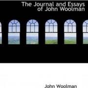 The Journal and Essays of John Woolman by John Woolman
