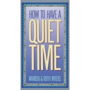 How to Have a Quiet Time by Ruth Myers