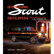 International Scout Encyclopedia: The Complete Guide to the Legendary 4x4