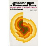 Brighter Than a Thousand Suns by Robert Jungk