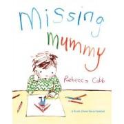 Missing Mummy by Rebecca Cobb