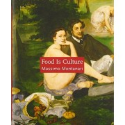 Food is Culture by Massimo Montanari