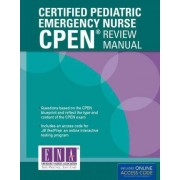 Certified Pediatric Emergency Nurse (CPEN) Review Manual by ENA - Emergency Nurses Association