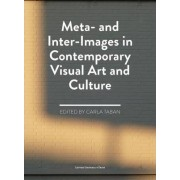 Meta- and Inter-Images in Contemporary Visual Art and Culture by Carla Taban