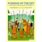 Pushing up the Sky by Joseph Bruchac
