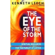 The Eye of the Storm by Kenneth Leech