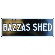 """Novelty Number Plate - Bazzas Shed - White On Black"""