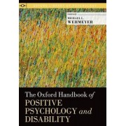 The Oxford Handbook of Positive Psychology and Disability by Michael L. Wehmeyer