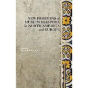 New Horizons of Muslim Diaspora in North America and Europe