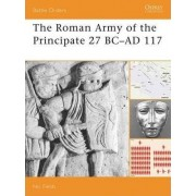 The Roman Army of the Principate 27 BC-AD 117 by Nic Fields