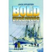 Bold Endeavors by Jack Stuster