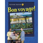 Glencoe French 3: Bon Voyage! by McGraw-Hill Education