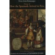 History of How the Spaniards Arrived in Peru by Titu Cusi Yupanqui
