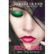 Roses and Bones: WITH Echo AND The Rose and the Beast by Francesca Lia Block