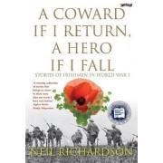 A Coward If I Return, a Hero If I Fall by Neil Richardson
