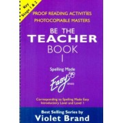 Spelling Made Easy: be the Teacher: Proofreading Activities, Photocopiable Masters Book 1 by Violet Brand