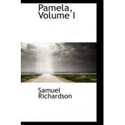 Pamela, Volume I by Samuel Richardson