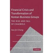 Financial Crisis and Transformation of Korean Business Groups by Sea-Jin Chang