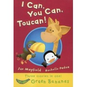 I Can, You Can, Toucan! by Sue Mayfield