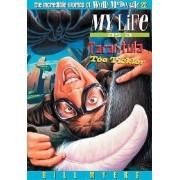 My Life as a Tarantula Toe Tickler: Bk. 22 by Bill Myers