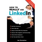 How to Really Use Linkedin by Jan Vermeiren