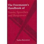 The Freemason's Handbook of Toasts and Responses by Yasha Beresiner