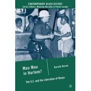 Mau Mau in Harlem? by Gerald Horne