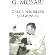 O viata in intrebari si raspunsuri - G. Mosari