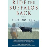 Ride the Buffalo's Back by Gregory Ellis